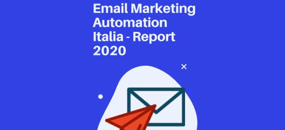 Report Email Marketing Automation In Italia 2020